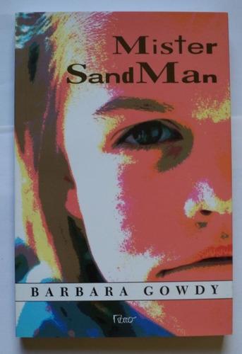 Livro Mister Sand Man De Barbara Gowdy Original