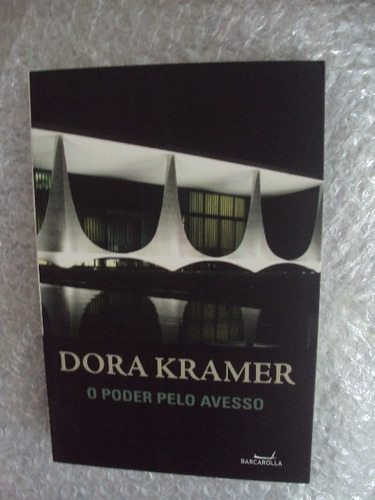 O Poder Pelo Avesso - Dora Kramer Original
