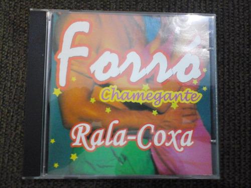 Cd Forró Chamegante Rala-coxa Original