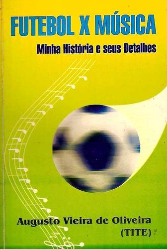 *dsa* Futebol X Musica - Tite, Ex-jogador Fluminense Santos Original