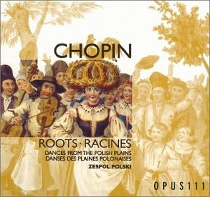 Cd Chopin - Roots Racines Dance From The Polish Plains Original