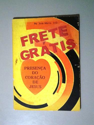 Livro Presença Do Coração De Jesus - Pe. José Maria Original