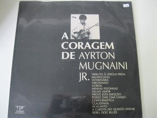 Lp  = A Coragem De Ayrton Mugnani Jr. Original