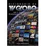 Dicionário Da Tv Globo