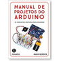 Manual De Projetos Do Arduino Mark Geddes Editora Novatec