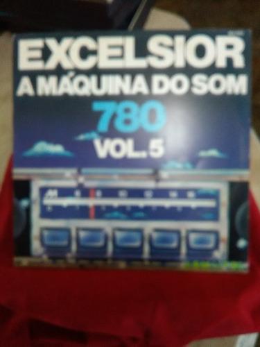 Lp -  Excelsior - A Máquina Do Som 780 Vol. 5 - 1977