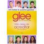 Gibi Glee: Não Deixe De Acreditar Erin Bleiser