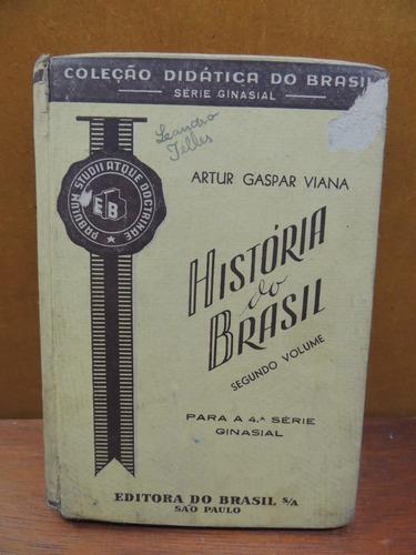 Livro História Do Brasil Artur Gaspar Viana Segundo Volume Original