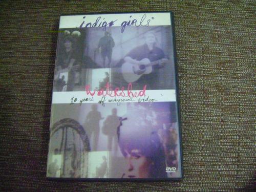 Dvd Indigo Girls Batersh 10 Years Of Underground Video Original