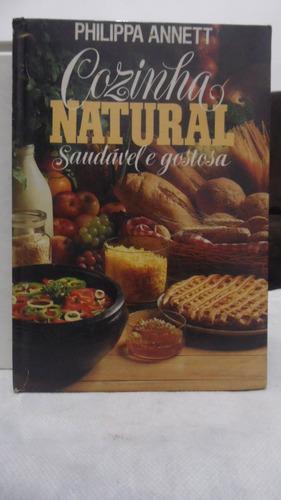 Livro - Cozinha Natural Saudável E Gostosa - Philippa Annett Original