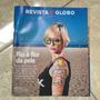 Revista O Globo 9/12/2012 Rio A Flor Da Pele Tatuagem