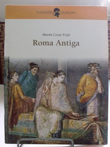 Livro - Roma Antiga - Martin Cezar Feijó Original