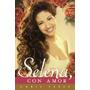 Livro Para Selena, Con Amor Selena Quintanilla pérez