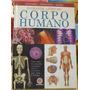 O Grande Livro Do Corpo Humano Anatomia Fisiologia E Saú