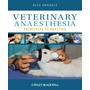 Veterinary Anaesthesia Principles To Practice