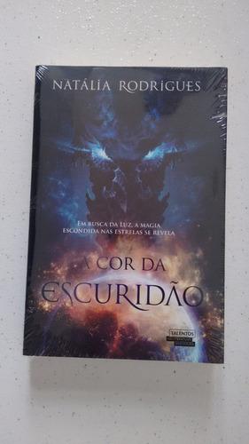 Livro A Cor Da Escuridão - Natália Rodrigues - Novo Original