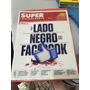 Revista Super Interessante O Lado Negro Do Facebook