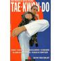 Livro Tae Kwon Do Guia Prático De Defesa Pessoal