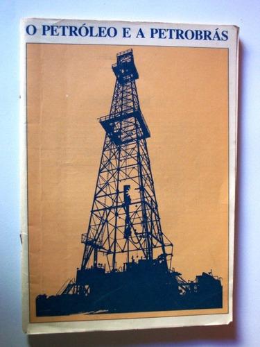 Livro   O Petróleo E A Petrobrás  - Editado Em 1976 Original