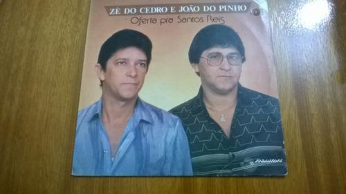 Lp Zé Do Cedro E João Do Pinho ( Original