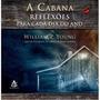 Livro A Cabana:reflexões Para Cada Dia Do Ano William P.