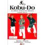 Kobu do Nunchaku Bo Eku Sai Tunqua Nunti Kama Leia Descrição