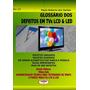 Livro Glossário Dos Defeitos Em Tvs Lcd E Led