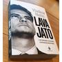 Lava Jato O Juiz Sergio Moro E Os Bastidores Operação Livro