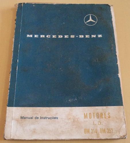 Manual De Instruções Mercedes Benz Motores Om 314 E Om 352 Original