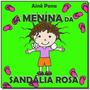 A Menina Da Sandalia Rosa