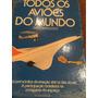 Livro Mostrando A Grande Maioria Dos Aviões Fabricados 286 P