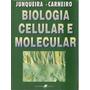 Biologia Celular E Molecular (6ª Edição) Carneiro, José / J