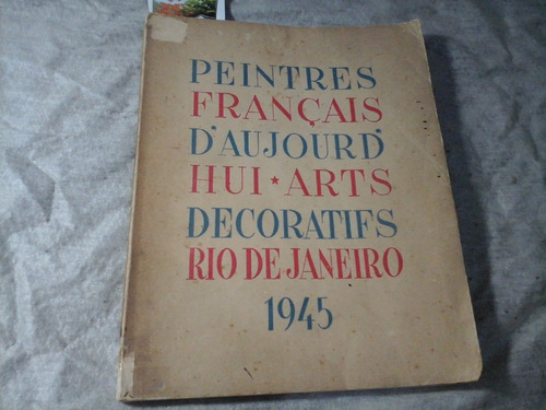 Peintres Français D'aujourd'hui : Exposition Arts  Rj 1945 Original