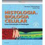 Histologia E Biologia Celular Uma Introdução À Patologi