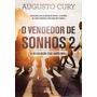 O Vendedor De Sonhos 2 A Revolução Dos Anônimos Augusto Cu