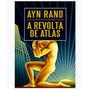 Livro A Revolta De Atlas Novo Lacrado Vol Único 1216 Pg