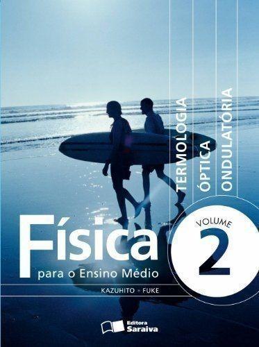 Livro Física Para O Ensino Médio - Volume 2 Luiz Fuke Original