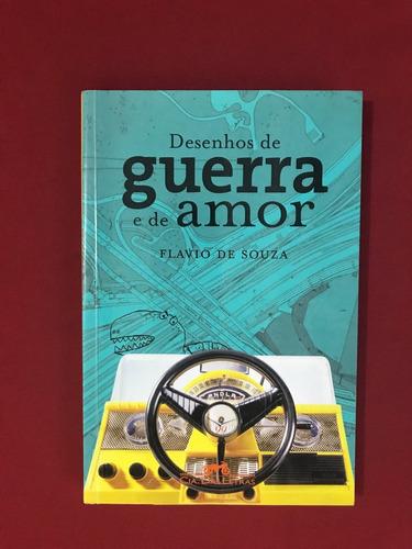 Livro - Desenhos De Guerra E De Amor - Flavio De Souza Original