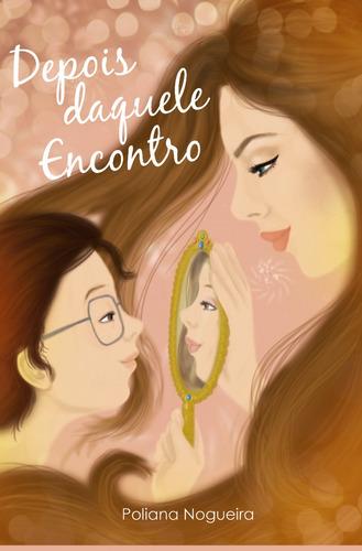 Livro Romance Juvenil Depois Daquele Encontro Original