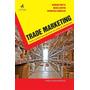 Trade Marketing Teoria E Prática Para Gerenciar Os Canais