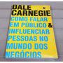 Livro Como Falar Público Influenciar Pessoas Mundo Negócios