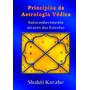 Livro: Princípios Da Astrologia Védica (autoconhecimento)