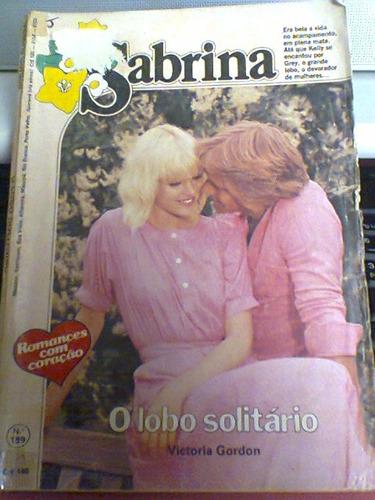 O Lobo Solitário -- Victoria Gordon -- ( Sabrina Nº 189) Original