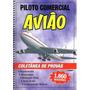 Apostila Coletânea De Provas Piloto Comercial Avião