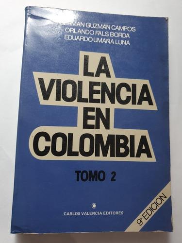 146- La Violencia En Colombia - Tomo 2 - 9 Edicion Original