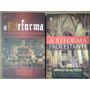 A Reforma E A Reforma Protestante Kit 2 Livros