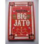 Big Jato Xico Sá Ed. Companhia Das Letras 2012