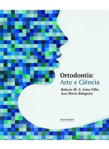 Livro: Ortodontia: Arte E Ciência Original
