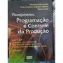 Livro Planejamento, Programação E Controle Da Produção 5ed