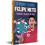 O Mundo Segundo Felipe Neto Felipe Neto